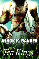 Ten Kings by Ashok Banker
