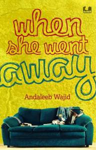 when-she-went-away-authored-by-andaleeb-wajid